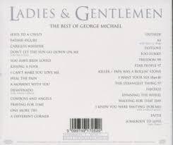 george michael ladies and gentlemen. Plain Gentlemen Ladies U0026 GentlemenThe Best Of George Michael With And Gentlemen D
