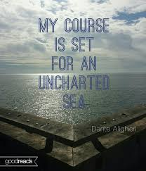 "Dante Quotes Enchanting Quote By Dante Alighieri ""My Course Is Set For An Uncharted Sea"""