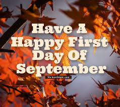 Image result for Happy 1st day of September images