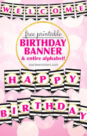 Banner Birthday Free Printable Happy Birthday Banner And Alphabet The Best Of Six