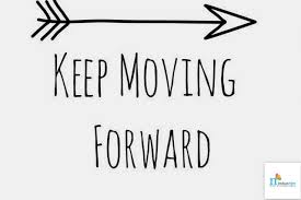 Quotes On Moving Forward Just keep moving forward quotes motivation action Motivational 100