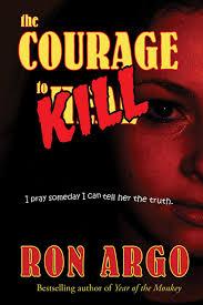 The Courage to Kill: Ron Argo, Steve Clien, Renato Prete ...