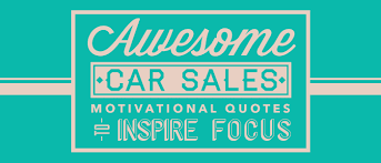 Motivational Sales Quotes Gorgeous 48 Awesome Car Sales Motivational Quotes To Inspire Focus AutoRaptor