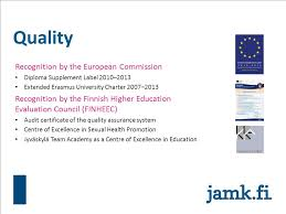 creating competence a finnish touch jamk university of  18 quality recognition by the european commission diploma