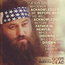 Duck Dynasty Christian Quotes Best of God's Not Dead Southern Fried Nutrition