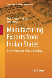 Manufacturing Exports from Indian States: Determinants and Policy  Imperatives: Pradhan, Jaya Prakash, Das, Keshab: 9788132234524: Books -  Amazon.ca