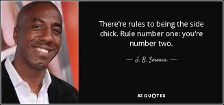 Side Chick Quotes New J B Smoove Quote There're Rules To Being The Side Chick Rule