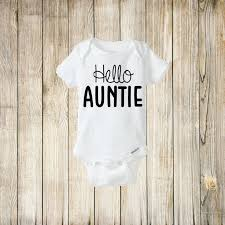 Boy Or Girl Baby Announcement Hello Auntie Pregnancy Announcement Baby Boy Baby Girl Baby Shower Gift Baby Onesie From Neinerdesigns