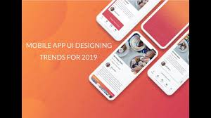 Mobile App Ui Design Trends 2019 Mobile App Ui Designing Trends For 2019
