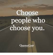 Quotes Gate Simple Choose People Who Choose You Quotes Gate Wwwquotesgatecom Quotes