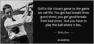 Golf Quotes About Life Beauteous TOP 48 QUOTES BY BOBBY JONES Of 48 AZ Quotes