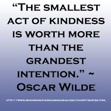 Charity Quotes Mesmerizing Charity Quote By Oscar Wilde The Smallest Act Of Kindness Is