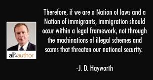 Immigration Quotes Unique Therefore If We Are A Nation Of Laws And A Quote