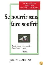 By John Robbins: Se Nourrir Sans Faire Souffrir La Planete Le Tiers Monde  Les Animaux Et Nous - Télécharger EPUB PDF