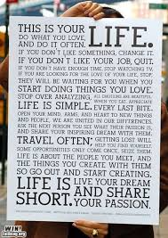 This Is Your Life Quote Awesome This Is Your Life Do What You Love And Do It Often Quote Gloria