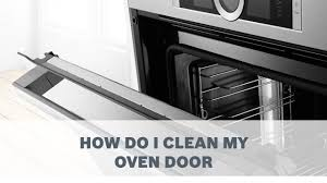 how do i clean my oven door cleaning care