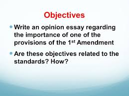 ss and writing standards ppt objectives write an opinion essay regarding the importance of one of the provisions of the 1st