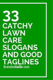 75 Catchy Lawn Care Slogans And Good Taglines Lawn Care