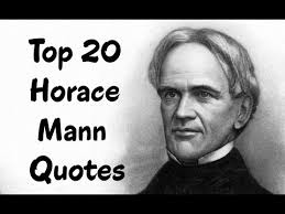 Top 40 Horace Mann Quotes Author Of On The Art Of Teaching YouTube Best Horace Mann Quotes