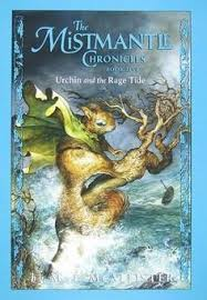 the mistmantle chronicles book five urchin and the rage tide by m mcallister ages 8 and up