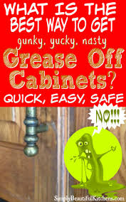 best way to clean grease off kitchen cabinets