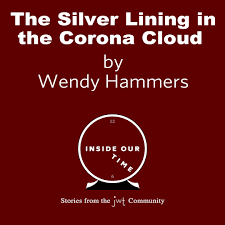 Inside Our Time: The Silver Lining in the Corona Cloud by Wendy Hammers –  Jewish Women's Theatre