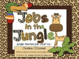 Pre K Job Chart Pictures Jobs In The Jungle Jungle Theme Job Chart
