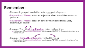 A prepositional phrase functions either as an adjective or an adverb. Expanding The Simple Sentence With Prepositional Phrases Lesson 2 After Flipped Classroom Ppt Download