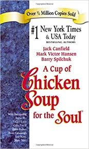A <b>Cup</b> of Chicken Soup for the <b>Soul</b>: Hansen, Mark Victor, Spilchuk ...