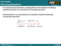 governing equations for multicomponent flows reacting flows and radiation modeling additional terms are included in 5 selecting a heat transfer model