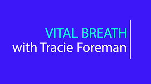 Vital Breath with Tracie Foreman - YouTube