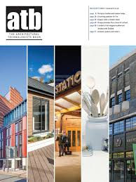 Can An Architectural Technologist Design Buildings The Architectural Technologists Book March 2017 Issue 1 By