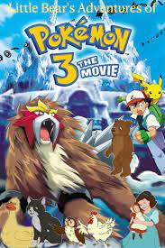 Little Bear's Adventures of Pokémon 3: The Movie | The Stuingtion And Hiatt  Grey Cinematic Universe Wiki