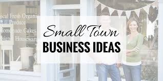 55 Small Town Business Ideas That Are Actually Good