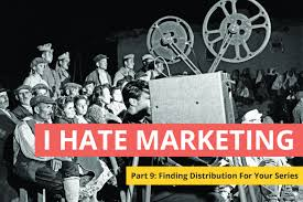 Finding Distribution For Your Web Series- I Hate Marketing part 9 - I Hate  Marketing - Stareable Filmmaker Community