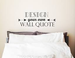 Small Picture Design Your Own Wall Quote Custom Made Personalised Wall