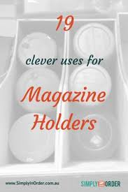 Magazine Holder Uses 100 Clever Ways To Organize Your Life With Magazine Holders 49