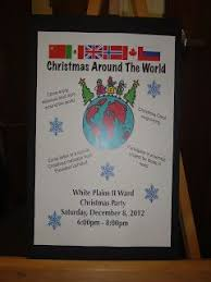Christmas Program Theme Ward Christmas Party Ideas Christmas Around The World