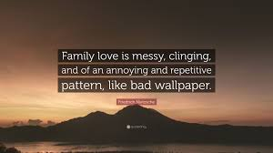 Friedrich Nietzsche Quote Family Love Is Messy Clinging And Of
