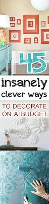 45 insanely clever ways to decorate on a budget clever