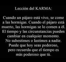 Karma Puede q hoy seas poderoso pero el tiempo es ms poderoso q t   Frases sabias Frases bonitas Frases sublimes