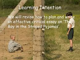 starter task think back to watching the boy in the striped  46 learning intention we will revise how to plan and write an effective critical essay on the boy in the striped pyjamas