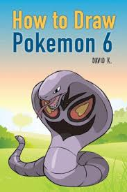 how to draw pokemon 6 the step by step pokemon drawing book