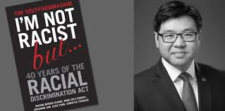i m not racist but right now i m not racist but forty years of the racial discrimination act tim soutphommasane newsouth books