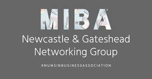 MIBA Gateshead Networking Event - Mums in Business Association