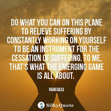 Ram Dass Quotes Magnificent Ram Dass Quotes Do What You Can On This Plane To Relieve Suffering