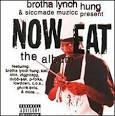 Brotha Lynch Hung: Presents Now Eat - The Album
