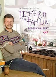 Rodrigo Hilbert e GNT lançam livro com as receitas do 'Tempero de Família'    Tempero de Família