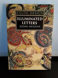 Aidan Meehan Celtic Design Series Illuminated Letters By Aidan Meehan Paperback 1992
