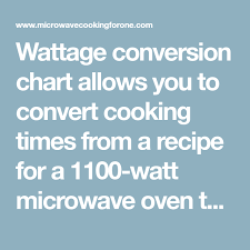 Microwave Wattage Chart Wattage Conversion Chart Allows You To Convert Cooking Times